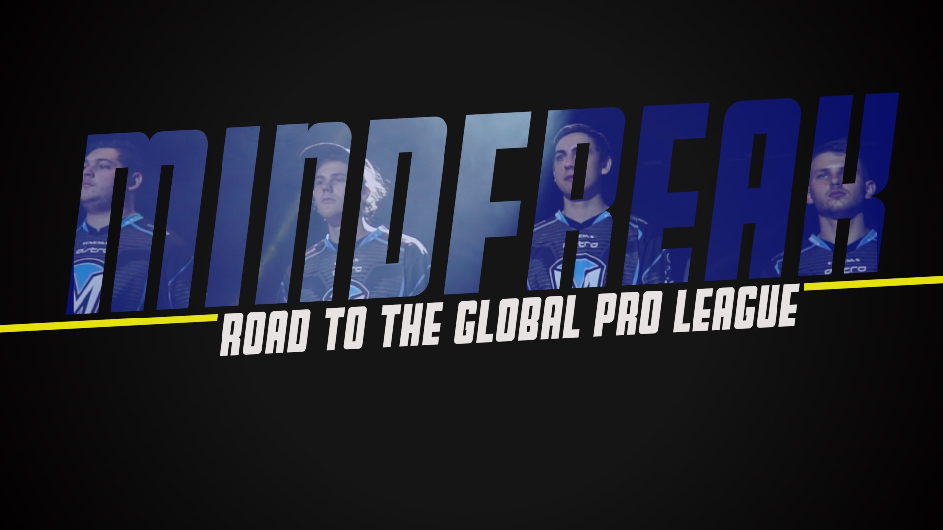 Road to the Global Pro League: Mindfreak
